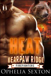 Heat - Bearpaw Ridge Firefighters by Ophelia Sexton