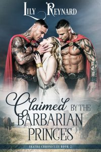 Claimed by the Barbarian Princes - Lily Reynard